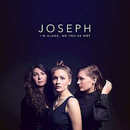Joseph - I'm Alone, You're Not