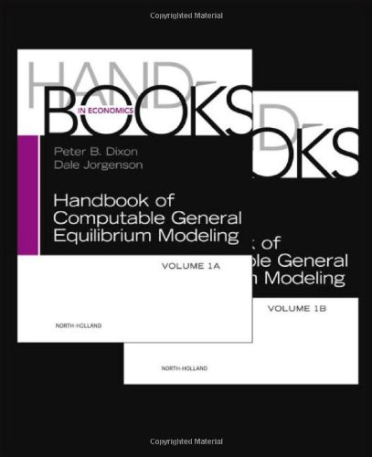 Handbook of Computable General Equilibrium Modeling, Volume 1A-1B (Handbooks in Economics)