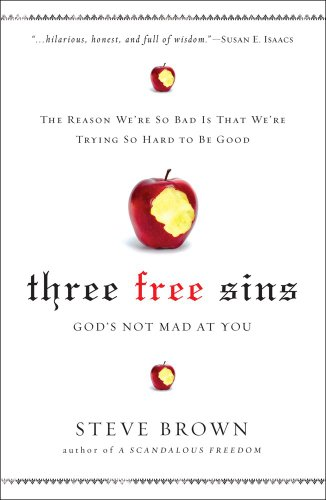 Three Free Sins: God's Not Mad at You by Steve Brown