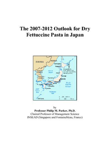 The 2007-2012 Outlook for Dry Fettuccine Pasta in Japan
