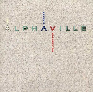 Alphaville - The Singles Collection (Canada Edition) - Zortam Music