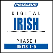 Irish Phase 1, Unit 01-05: Learn to Speak and Understand Irish (Gaelic) with Pimsleur Language Programs  by Pimsleur