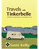Travels With Tinkerbelle - 6,000 Miles Around France In A Mechanical Wreck (English Edition)