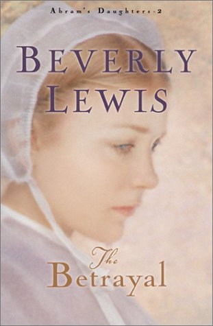 The Betrayal (Abrams Daughters), Beverly Lewis