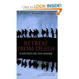 Retreat from Death: A Soldier on the Somme George Herbert Hill, Richard Holmes