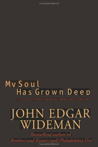 My Soul Has Grown Deep: Classics of Early African American Literature