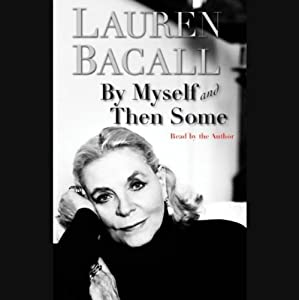 By Myself and Then Some | [Lauren Bacall]