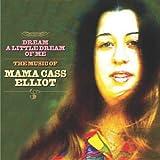 Dream A Little Dream Of Me: The Music Of Mama Cass Elliot