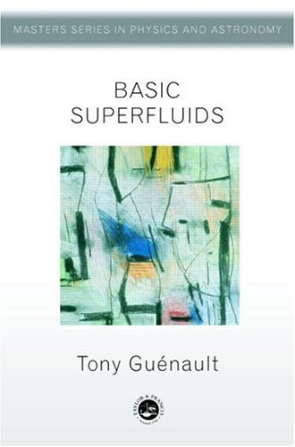 Basic Superfluids (Master'S Series In Physics And Astronomy)