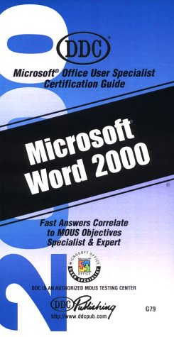 Microsoft Word 2000: Microsoft Office User Specialist Certification Guide
