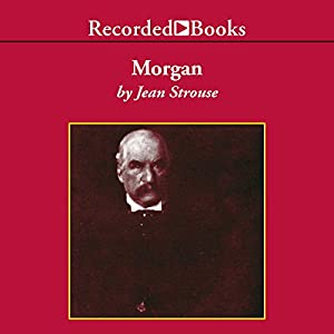 Morgan: American Financier Audiobook