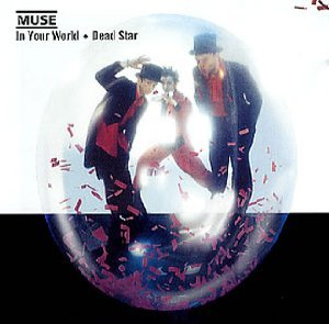 Muse - Dead Star / In Your World - Zortam Music