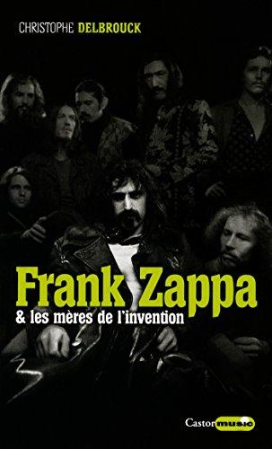 Frank Zappa & les mères de l'invention: Zappa, T1