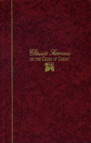 Classic Sermon's on the Cross of Christ, WARREN WIERSBE