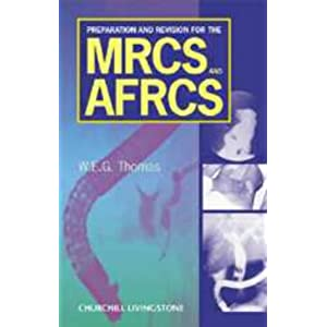 Preparation and Revision for the MRCS and AFRCS Examinations: A MRCS Study Guides title 413S6TND0RL._SL500_AA300_