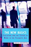 The New Basics: Education and the Future of Work in the Telematic Age (0871206560) by David D. Thornburg