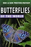 Butterflies of the World (071372790X) by Preston-Mafham, Rod