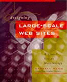 Designing Large-Scale Web Sites: A Visual Design Methodology (047114276X) by Darrell Sano
