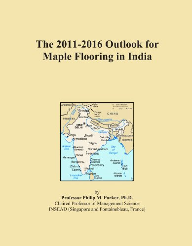 The 2011-2016 Outlook for Maple Flooring in India