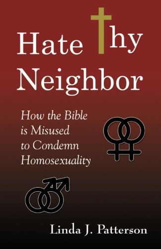 Hate Thy Neighbor: How the Bible is Misused to Condemn Homosexuality PDF