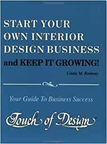 start your own interior design business and keep it