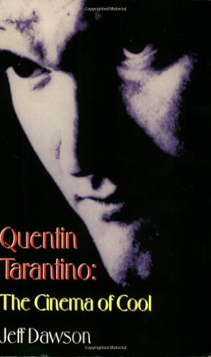 Quentin Tarantino: The Cinema Of Cool