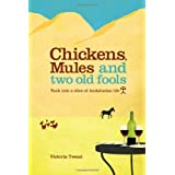 Chickens, Mules and Two Old Foolsby Victoria Twead