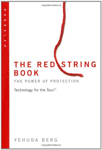 The Red String Book: The Power of Protection (Technology for the Soul Series)