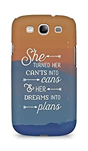 AMEZ cants into cans dreams into plans Back Cover For Samsung Galaxy S3 i9300