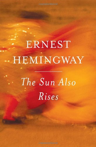 The Also Rises Ernest Hemingway