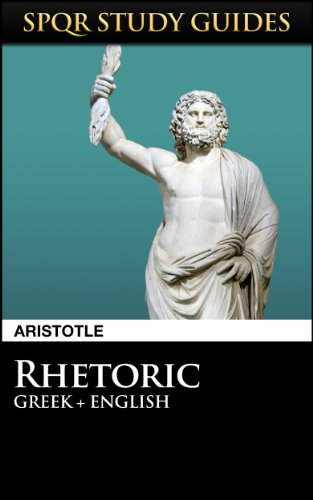 Aristotle - Aristotle: Rhetoric in Greek + English (SPQR Study Guides)