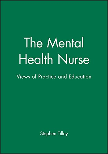 The Mental Health Nurse: Views of Practice and Education