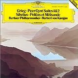 Grieg: Peer Gynt Suites 1 & 2 / Sibelius: Pelléas et Mélisande
