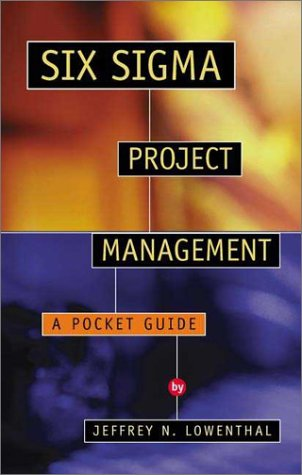 Six Sigma Project Management: A Pocket Guide