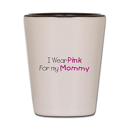 Shot Glass White and Black of Cancer I Wear Pink Ribbon For My Mommy