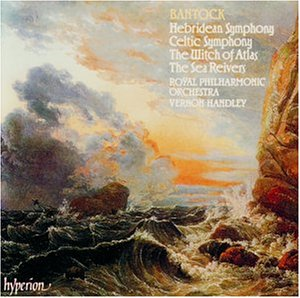 A Celtic Symphony; The Witch of Atlas; The Sea Reivers; A Hebridean Symphony