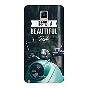 Cute Life is a beautiful Ride Multicolor Back Case Cover for Galaxy Note 4