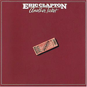 Eric Clapton - Another Ticket (Remastered) - Zortam Music