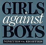 echange, troc Girls Against Boys - 80 ' Vs 90 ' S
