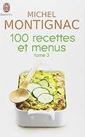 100 Recettes et menus : Tome 3