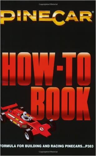How to Book: Formula for Building & Racing PineCars