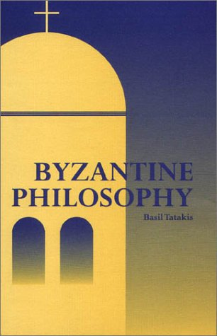 Byzantine Philosophy, V. N. TATAKES, NICHOLAS J. MOUTAFAKIS, BASIL TATAKIS