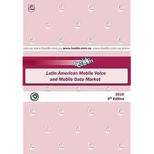 Latin American Mobile Voice and Mobile Data Market Paul Budde Communication Pty Ltd