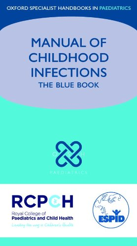 Manual Of Childhood Infections (Oxford Specialist Handbooks In Paediatrics)
