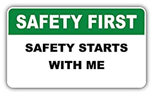 Amazon Com Safety First Warning Sign Starts With Me Car