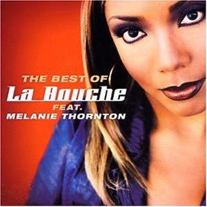 La Bouche - The Best Of La Bouche Feat. Melanie Thornton - Zortam Music