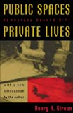 Public Spaces, Private Lives: Democracy Beyond 9/11 (Culture and Politics Series) (0742525260) by Giroux, Henry A.
