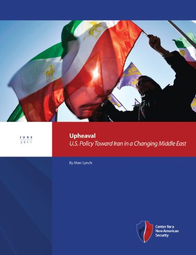 Upheaval: U.S. Policy Toward Iran in a Changing