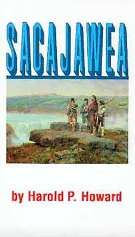 Sacajawea, HAROLD P. HOWARD