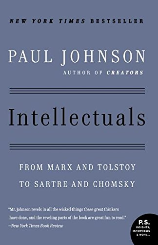 Intellectuals: From Marx and Tolstoy to Sartre and Chomsky (P.S.)